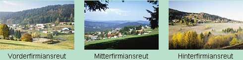 Vorder Firmiansreut, Mitter Firmiansreut, Hinter Firmiansreut