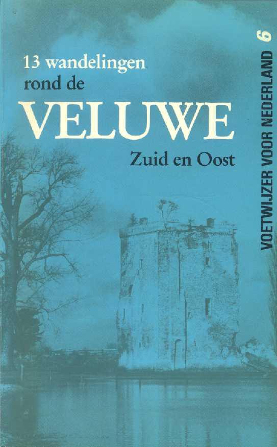 13 wandeling rond de VELUWE, Zuid en Oost; boekje voetwijzer voor Nederland nr. 6