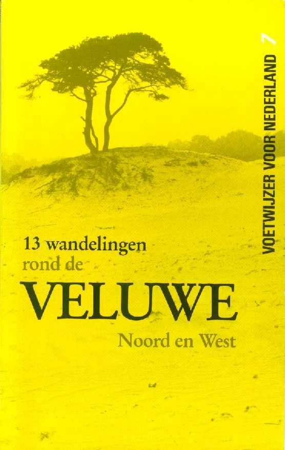 13 wandeling rond de VELUWE, Noord en West; boekje voetwijzer voor Nederland nr. 7